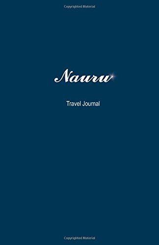 Nauru Travel Journal: Perfect Size 100 Page Travel Notebook Diary