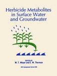 Herbicide Metabolites in Surface Water and Groundwater