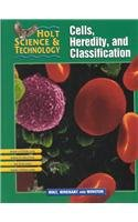 Cells, Heredity, and Classification (Holt Science & Technology, Short Course C)