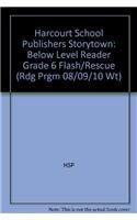 Read Online Flash Rescue Below Level Reader Grade 6: Harcourt School Publishers Storytown (Rdg Prgm 08/09/10 Wt) ebook