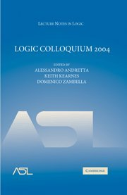 Logic Colloquium 2004 (Lecture Notes in Logic)