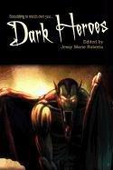 book cover of Dark Heroes