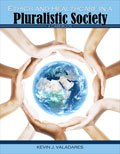 Ethics and Healthcare in a Pluralistic Society : A Casebook, Valadares, Kevin, 1465208550