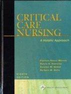 Critical Care Nursing A Holistic Approach 8th Edition (Eighth Edition)