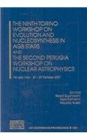 The Ninth Torino Workshop on Evolution and Nucleosynthesis in AGB Stars and The Second Perugia Workshop on Nuclear Astro