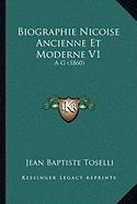 Download Biographie Nicoise Ancienne Et Moderne V1: A-G (1860) (French Edition) PDF