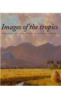 Images of the Tropics: Environment and Visual Culture in Colonial Indonesia (Verhandelingen Van Het Koninklijk Instituut