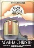 Dame Agatha Abroad ... Murder on the Orient Express * They Came to Bagdad * Murder in Mesopotamia