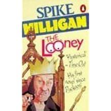 The Looney: An Irish Fantasy by Spike Milligan (1988-10-27)