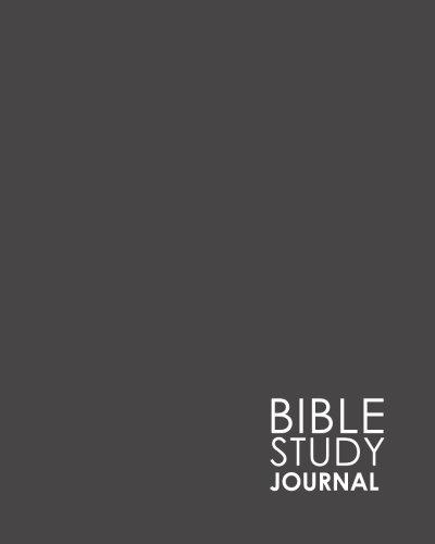 Bible Study Journal: Bible Journal Guide, Bible Study Notebooks And Journals, Bible Notes Journal, Daily Bible Journal For Men, Minimalist Grey Cover (Volume 17)