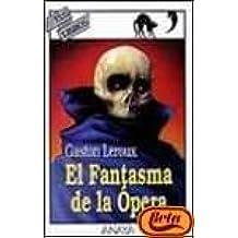 El fantasma de la opera/ The Phantom of the Opera (Spanish Edition): Gaston Leroux: 9788420765389: Amazon.com: Books
