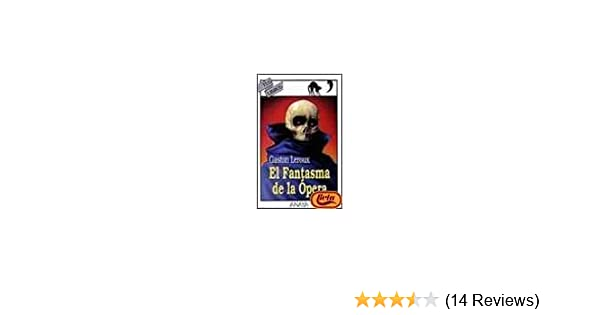El fantasma de la opera/ The Phantom of the Opera (Spanish Edition): Gaston Leroux: 9788420765389: Amazon.com: Books