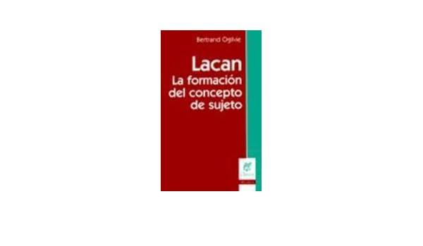 Lacan - La Formacion del Concepto de Sujeto (Spanish Edition): Bertrand Ogilvie: 9789506024048: Amazon.com: Books
