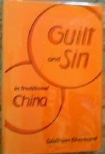 Guilt and Sin in Traditional China (China Traditional)