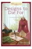 Designs to Die For