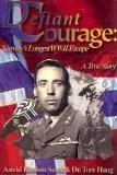 Defiant Courage, Astrid Karlsen Scott and Tore Haug, 0963433989