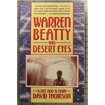 Warren Beatty and Desert Eyes: A Life and a Story