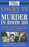 Court TV Presents: Murder in Room 103, Harriet Ryan, 0061154431