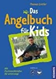 Das Angelbuch für Kids: Mit Fischsteckbriefen zum Sammeln