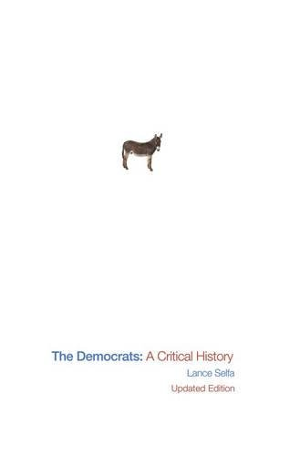 The Democrats: A Critical History, Selfa, Lance