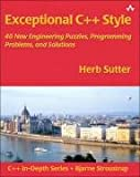 Exceptional C++ Style: 40 New Engineering Puzzles, Programming Problems, and Solutions, Herb Sutter, 0201760428