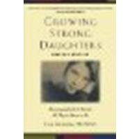 Growing Strong Daughters: Encouraging Girls to Become All They're Meant to Be by McMinn, Lisa Graham [Baker Books, 2007] (Paperback) 2nd Revised Edition [Paperback]