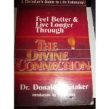 The Divine Connection, Donald Whitaker, 0910311064