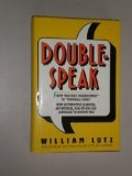 Doublespeak: From Revenue Enhancement to Terminal Living : How Government, Business, Advertisers, and Others Use Language to Deceive You by Harpercollins
