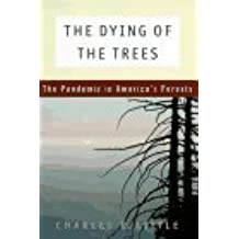 The Dying jof the Trees:  the pandemic in America's forests.  1995.