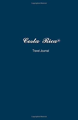Costa Rica Travel Journal: Perfect Size 100 Page Notebook Diary ebook