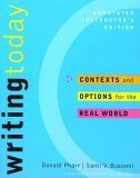 Writing Today : Contexts and Options for the Real World, Pharr, Donald and Buscemi, Santi V., 0072971746