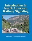 Introduction to North American Railway Signaling, Kendrick Bisset, Tony Rowbotham, Dave Thurston, Rob Burkhardt, Jeff Power, Jim Hoelscher, 0911382577