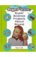 Download Super Science Projects About Sound (Psyched for Science) PDF