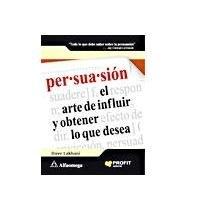 PERSUASION, El Arte de Influir y Obtener lo que Desea (Spanish Edition) pdf epub