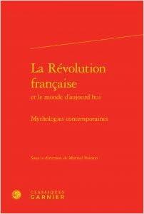 Lire un La Révolution française et le monde d'aujourd'hui : Mythologies contemporaines pdf ebook