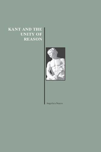 Kant and the Unity of Reason (History of Philosophy Series)