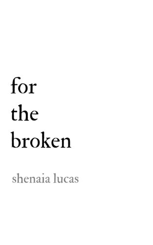 For The Broken by CreateSpace Independent Publishing Platform