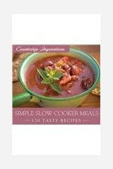 Simple Slow Cooker Meals Hardcover