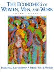 The Economics of Women, Men and Work, Francine D. Blau and Marianne A. Ferber, 0132337010