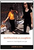 Neoliberalism as Exception : Mutations in Citizenship and Sovereignty, Ong, Aihwa, 0822337363