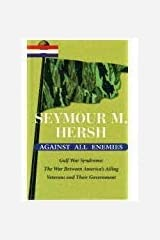 Against All Enemies Gulf War Syndrome: The War Between America's Ailing Veterans and Their Government Hardcover
