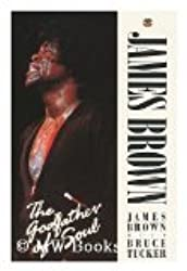 James Brown : the godfather of soul / James Brown with Bruce Tucker
