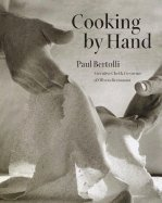 Cooking by Hand (03) by Bertolli, Paul [Hardcover (2003)] pdf