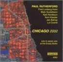 Chicago 2002 by Paul Rutherford (2002-11-02)