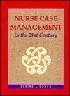 Nurse Case Management in the 21st Century, , 0815115180