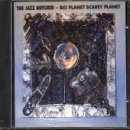 jazz butcher big planet - Big Planet Scary Planet by The Jazz Butcher