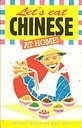 Let's Eat Chinese at Home!, Wendy Wei and Ku Yue-Mei, 0572017480