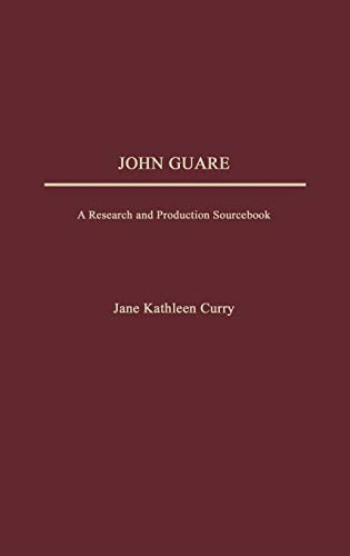 John Guare: A Research and Production Sourcebook (Modern Dramatists Research and Production Sourcebooks)