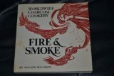 Fire and Smoke: World-Wide Charcoal Cookery
