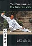 The Essentials of Ba Gua Zhang